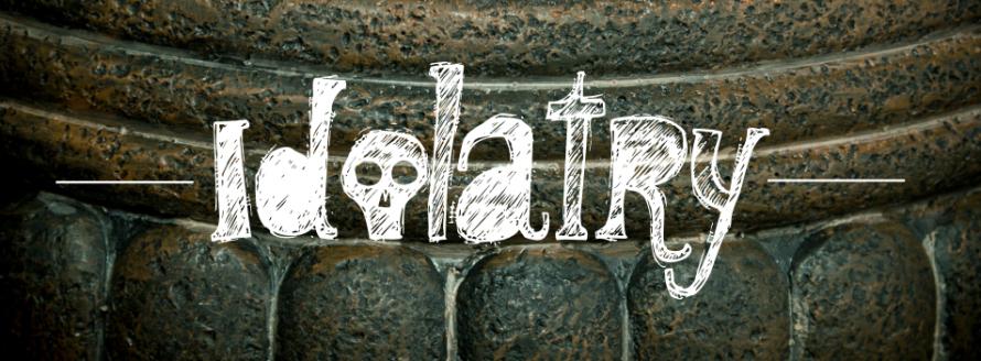 idolatry-890x328