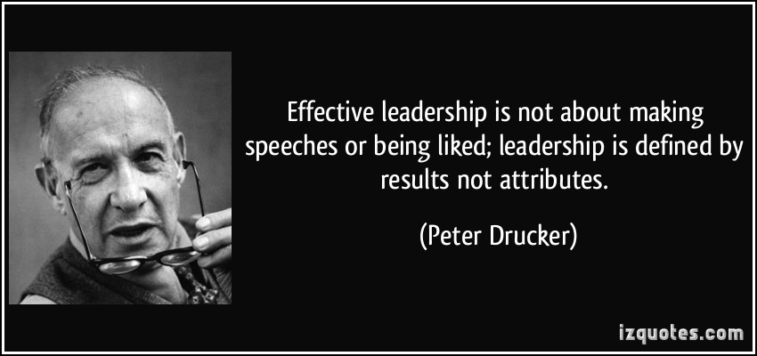quote-effective-leadership-is-not-about-making-speeches-or-being-liked-leadership-is-defined-by-results-peter-drucker-53209