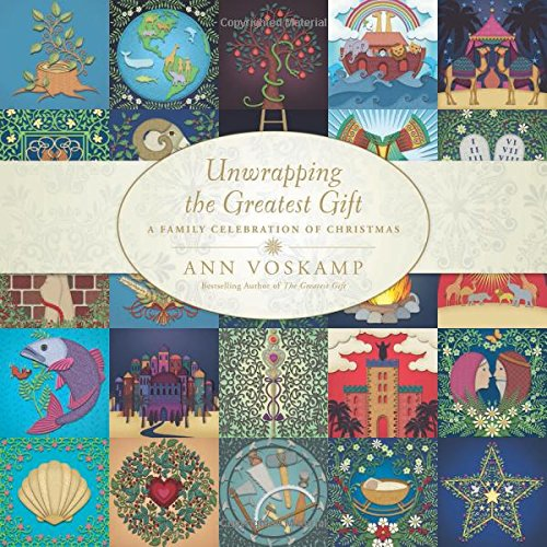 unwrapping the greatest gift Ann VosKamp